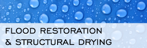 Flood Restoration & Structural Drying